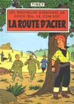 Couverture La Route d'acier - Chick Bill, tome 3