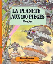 Couverture La Planète aux 100 pièges