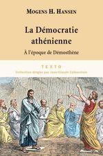 Couverture La démocratie athénienne à l'époque de Démosthène : Structure, principes et idéologie
