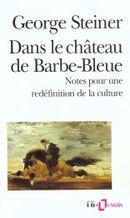 Couverture Dans le château de Barbe-Bleue - Notes pour une redéfinition de la culture