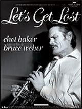Affiche Chet Baker : Let's Get Lost