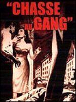 Affiche Chasse au gang