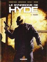 Couverture Traque - Le Syndrome de Hyde, tome 1