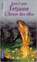 Couverture L'heure des elfes - Le trilogie des elfes, tome 3