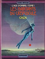 Couverture Les Habitants du crépuscule - L'Âge d'ombre, tome 1