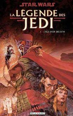 Couverture L'Âge d'or des Sith - Star Wars : La Légende des Jedi, tome 1