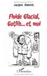 Couverture Fluide Glacial, Gotlib... et moi