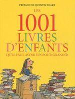 Couverture Les 1001 livres d'enfants qu'il faut avoir lus pour grandir