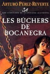Couverture Les Bûchers de Bocanegra - Les Aventures du capitaine Alatriste, tome 2