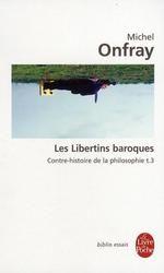 Couverture Les Libertins baroques - Contre-histoire de la philosophie, tome 3