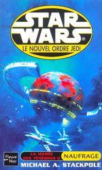 Couverture La Marée des ténèbres 2 : Naufrage - Star Wars : Le Nouvel Ordre Jedi, tome 3