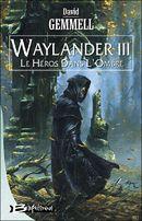 Couverture Waylander III : Le Héros dans l'ombre