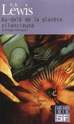 Couverture Au-delà de la planète silencieuse - La Trilogie cosmique, tome 1
