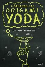 Couverture L'étrange cas Origami Yoda