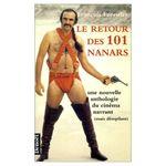Couverture Le retour des 101 nanars : Une nouvelle anthologie du cinéma navrant (mais désopilant)