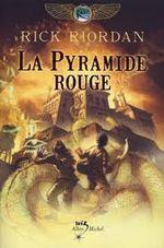 Couverture La Pyramide rouge - Les Chroniques de Kane, tome 1