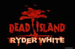 Jaquette Dead Island : Ryder White