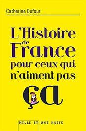 Couverture L'histoire de France pour ceux qui n'aiment pas ça