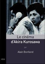 Couverture Le cinéma d'Akira Kurosawa