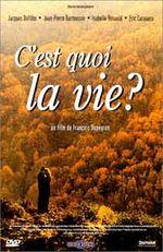Affiche C'est quoi la vie ?