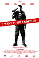 Affiche I Want to Be a Soldier