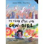 Couverture Je veux être une cow-girl