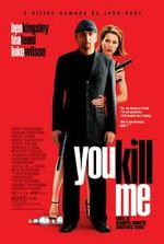 Affiche You Kill Me