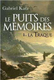 Couverture La Traque - Le Puits des Mémoires, tome 1