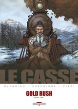 Couverture Gold Rush : Yukon. 1899... - Le Casse, tome 5