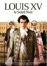 Affiche Louis XV, le Soleil Noir