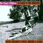 Pochette So Early in the Morning: Irish Children's Traditional Songs, Rhymes and Games