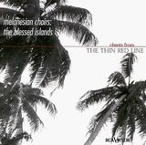 Pochette Melanesian Choirs: The Blessed Island (Chants From The Thin Red Line)