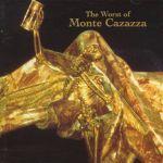 Pochette The Worst of Monte Cazazza