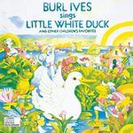 Pochette Burl Ives Sings Little White Duck and Other Children's Favorites