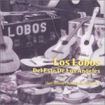 Pochette Los Lobos del este de Los Angeles (Just Another Band From East L.A.)