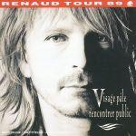 Pochette Renaud Tour 89: Visage pâle rencontrer public (Live)