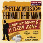 Pochette The Film Music of Bernard Hermann: Hangover Square & Citizen Kane (BBC Philharmonic Orchestra Orchestra, Conductor: Rumon Gamba)