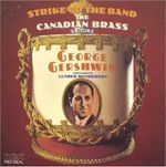 Pochette Strike Up the Band: The Canadian Brass Plays George Gershwin