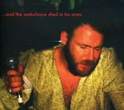 Pochette …And the Ambulance Died in His Arms (Live)