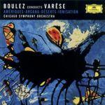 Pochette Boulez conducts Varèse: Amériques / Arcana / Déserts / Ionisation