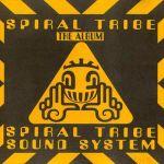 Pochette Spiral Tribe Sound System (The album)