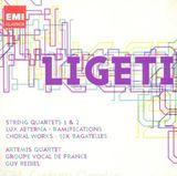 Pochette String Quartets 1 & 2 / Lux Aeterna / Ramifications / Choral Works / Six Bagatelles