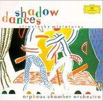Pochette Shadow Dances: Stravinsky Miniatures (Orpheus Chamber Orchestra)