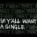 Pochette Y'all Want a Single