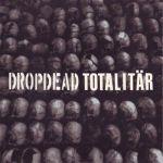 Pochette Dropdead / Totalitär (EP)