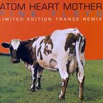 Pochette Atom Heart Mother: Limited Edition Trance Remix