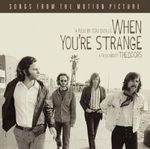 Pochette When You're Strange: Songs From the Motion Picture (OST)