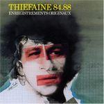 Pochette Thiéfaine 84.88 : Enregistrements Originaux