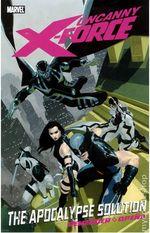 Couverture Uncanny X-Force: The Apocalypse Solution