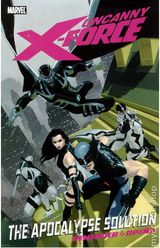 Couverture Uncanny X-Force: The Apocalypse Solution